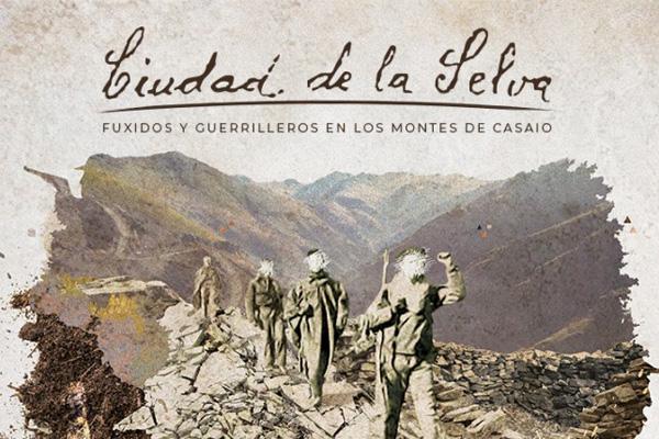 CIUDAD DE LA SELVA – Fuxidos y Guerrilleros en los montes de Casaio